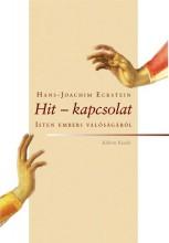 HIT - KAPCSOLAT - ISTEN EMBERI VALÓSÁGÁRÓL - Ekönyv - ECKSTEIN, HANS JOACHIM