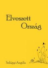 ELVESZETT ORSZÁG - Ekönyv - SZILÁGYI ANGÉLA