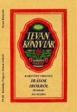 ÍRÁSOK ÍRÓKRÓL (KRITIKÁK) - TEVAN KÖNYVTÁR - - Ekönyv - KARINTHY FRIGYES
