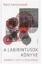 A LABIRINTUSOK KÖNYVE - Ekönyv - SANTARCANGELI, PAOLO