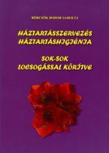 HÁZTARTÁSSZERVEZÉS - HÁZTARTÁSHIGIÉNIA SOK-SOK LOCSOGÁSSAL KÖRÍTVE - Ekönyv - BÖRCSÖK BODOR SAROLTA