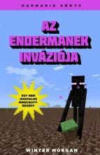 AZ ENDERMANEK INVÁZIÓJA - MINECRAFT 3. - Ekönyv - MORGAN, WINTER
