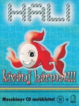 HALI - KÍVÁNJ HÁRMAT!!! - MESEKÖNYV CD MELLÉKLETTEL - - Ekönyv - T. BÁLINT NYOMDAIPARI ÉS LOGIS