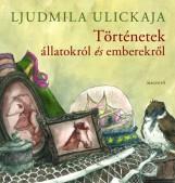 TÖRTÉNETEK ÁLLATOKRÓL ÉS EMBEREKRŐL - - Ekönyv - ULICKAJA, LJUDMILA