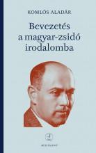 BEVEZETÉS A MAGYAR-ZSIDÓ IRODALOMBA - Ekönyv - KOMLÓS ALADÁR