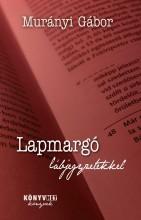 LAPMARGÓ LÁBJEGYZETEKKEL - Ekönyv - MURÁNYI GÁBOR