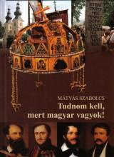 TUDNOM KELL, MERT MAGYAR VAGYOK - Ekönyv - MÁTYÁS SZABOLCS