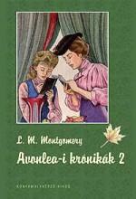 AVONLEA-I KRÓNIKÁK 2. - Ekönyv - MONTGOMERY, L.M.