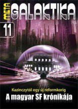 METAGALAKTIKA 11 - A MAGYAR SF KRÓNIKÁJA - - Ekönyv - METROPOLIS MEDIA
