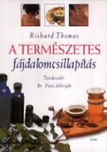 A TERMÉSZETES FÁJDALOMCSILLAPÍTÁS - Ekönyv - THOMAS, RICHARD