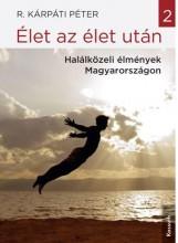 ÉLET AZ ÉLET UTÁN 2. - Ekönyv - R.KÁRPÁTI PÉTER