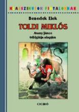 TOLDI MIKLÓS - ARANY JÁNOS TRILÓGIÁJA ALAPJÁN - Ekönyv - BENEDEK ELEK