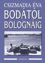 BODÁTÓL BOLOGNÁIG - Ekönyv - CSIZMADIA ÉVA