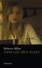 PIPPA LEE NÉGY ÉLETE - Ebook - MILLER, REBECA