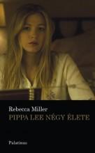 PIPPA LEE NÉGY ÉLETE - Ekönyv - MILLER, REBECA