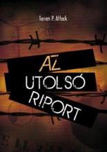 AZ UTOLSÓ RIPORT - Ekönyv - ATTACK, TARREN P.