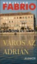 VÁROS AZ ADRIÁN - Ekönyv - FABRIO, NEDJELJKO