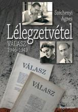 LÉLEGZETVÉTEL - VÁLASZ 1946-1949 - - Ekönyv - SZÉCHENYI ÁGNES