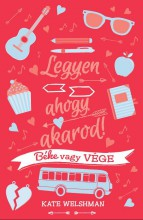 LEGYEN, AHOGY AKAROD! 1. - BÉKE VAGY VÉGE - Ekönyv - WELSHMAN, KATE