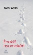 ÉNEKLŐ NYOMOKÉRT - Ekönyv - BOTÁR ATTILA