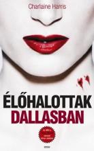 ÉLŐHALOTTAK DALLASBAN - Ekönyv - HARRIS, CHARALINE