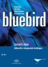BLUEBIRD - TEACHER'S BOOK - - Ekönyv - AKADÉMIAI KIADÓ ZRT.