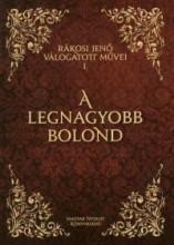 A LEGNAGYOBB BOLOND - RÁKOSI JENŐ VÁLOGATOTT MŰVEI 1. - - Ekönyv - RÁKOSI JENŐ