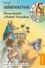 ÖSSZEESKÜVÉS A HOLTAK VÁROSÁBAN - IDŐDETEKTÍVEK 1. - Ekönyv - LENK, FABIAN