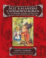 ALIZ KALANDJAI CSODAORSZÁGBAN ÉS A TÜKÖR MÁSIK OLDALÁN - Ekönyv - CAROLL, LEWIS