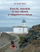 KUTYÁK, MACSKÁK ÉS MÁS ÁLLATOK A VILÁGÍTÓTORNYOKBAN - Ekönyv - KIRÁLY KLÁRA DR.