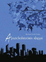 A PSZICHOHISTÓRIA ALAPJAI - Ekönyv - METZGER LÁSZLÓ CSABA