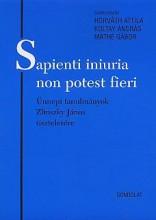 SAPIENTI INIURIA NON POTEST FIERI - ÜNNEPI TANULMÁNYOK ZLINSZKY JÁNOS TISZTELETÉ - Ekönyv - GONDOLAT KIADÓ
