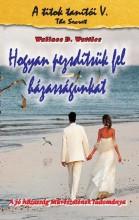 HOGYAN PEZSDÍTSÜK FEL HÁZASSÁGUNKAT - Ekönyv - WATTLES, WALLACE D.