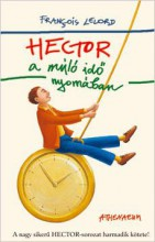 HECTOR A MÚLÓ IDŐ NYOMÁBAN - - Ebook - LELORD, FRANCOIS