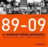 89-09 - A RENDSZERVÁLTÁS PILLANATAI - 50 SZEMTANÚ, 50 TÖRTÉNET, 50 FOTÓ – LOBENW - Ekönyv - LOBENWEIN NORBERT