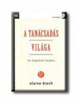 A TANÁCSADÁS VILÁGA - AZ ALAPOKTÓL KEZDVE... - Ekönyv - BIECH, ELANINE