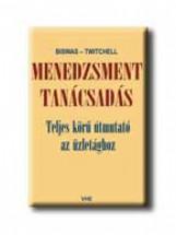 MENEDZSMENT TANÁCSADÁS - TELJES KÖRŰ ÚTMUTATÓ AZ ÜZLETÁGHOZ - Ebook - BISWAS - TWITCHELL