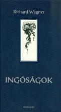INGÓSÁGOK - Ekönyv - WAGNER, RICHARD