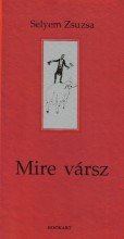 MIRE VÁRSZ - Ekönyv - SELYEM ZSUZSA