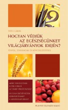 HOGYAN VÉDJÜK AZ EGÉSZSÉGÜNKET A VILÁGJÁRVÁNYOK IDEJÉN? - Ekönyv - TÓTH GÁBOR