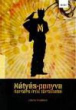 MÁTYÁS-PONYVA - KORTÁRS IRÓK TÖRTÉNETEI - Ekönyv - PALATINUS KIADÓ