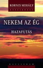 NEKEM AZ ÉG - HAZAFUTÁS - Ekönyv - KORNIS MIHÁLY
