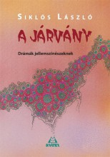 A JÁRVÁNY - DRÁMÁK JELLEMSZINÉSZEKNEK - Ekönyv - SIKLÓS LÁSZLÓ