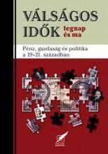 VÁLSÁGOS IDŐK TEGNAP ÉS MA - Ekönyv - PRO PANNÓNIA KIADÓI ALAPÍTVÁNY