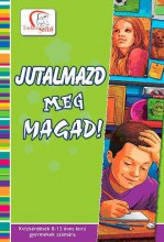 JUTALMAZD MEG MAGAD! - TUDATOS SZÜLŐ - Ekönyv - DEÁKNÉ B.KATALIN