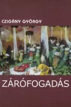ZÁRÓFOGADÁS - Ekönyv - CZIGÁNY GYÖRGY