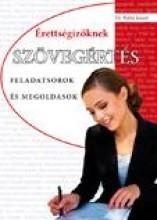 SZÖVEGÉRTÉS ÉRETTSÉGIZŐKNEK - FELADATSOROK ÉS MEGOLDÁSOK - Ekönyv - DR. PETHŐ JÓZSEF