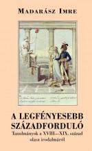 A LEGFÉNYESEBB SZÁZADFORDULÓ - TANULMÁNYOK A XVIII-XIX. SZÁZAD OLASZ .. - Ekönyv - MADARÁSZ IMRE