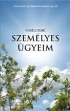 SZEMÉLYES ÜGYEIM - TANULMÁNYOK, ESSZÉK - Ekönyv - GYURÁCZ FERENC