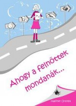 AHOGY A FELNŐTTEK MONDANÁK... - Ekönyv - HAFFNER ORSOLYA